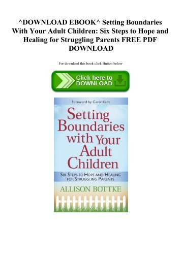 ^DOWNLOAD EBOOK^ Setting Boundaries With Your Adult Children Six Steps to Hope and Healing for Struggling Parents FREE PDF DOWNLOAD