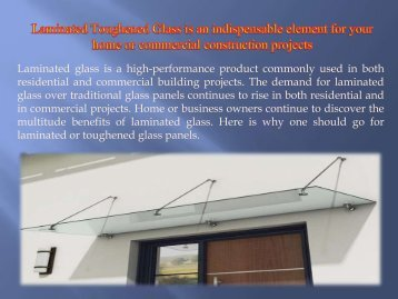 Laminated Toughened Glass is an indispensable element for your home or commercial construction projects
