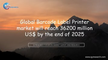 Global Barcode Label Printer market will reach 36200 million US$ by the end of 2025