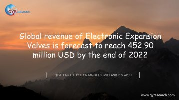 Global revenue of Electronic Expansion Valves is forecast to reach 452.90 million USD by the end of 2022