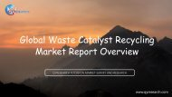 Global Waste Catalyst Recycling Market Report Overview