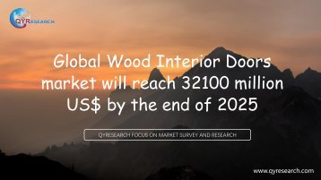 Global Wood Interior Doors market will reach 32100 million US$ by the end of 2025