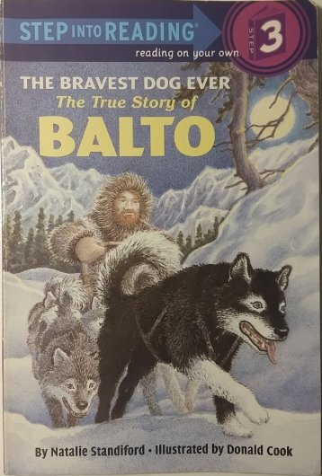The Bravest Dog Ever - The True Story of Balto