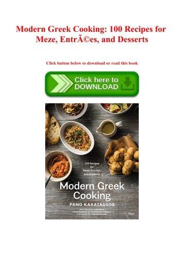 Read book Modern Greek Cooking 100 Recipes for Meze  Entrées  and Desserts Ebook  READ ONLINE