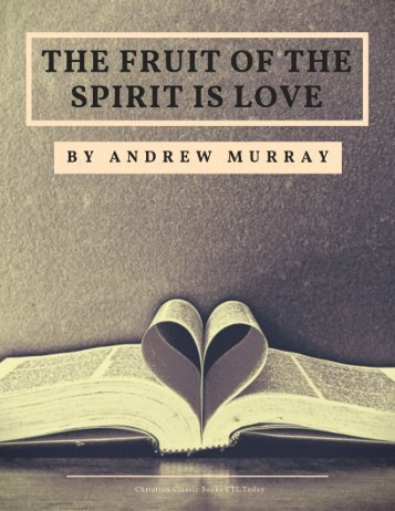 The Fruit of the Spirit is Love by Andrew Murray