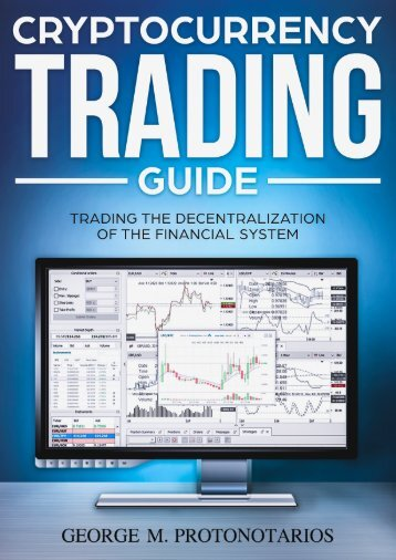"Cryptocurrency Trading Guide: ""Trading the Decentralization of the Financial System"""