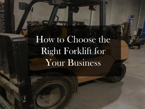 How to Choose the Right Forklift for Your Business-converted