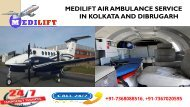 Hired Low-Budget Air Ambulance Service in Kolkata and Dibrugarh by Medilift