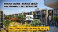 http://www.brigadewoods.ind.in/ - BRIGADE WOODS