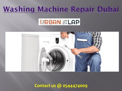 Grab the Washing Machine Repair in Dubai, Call 0544474009