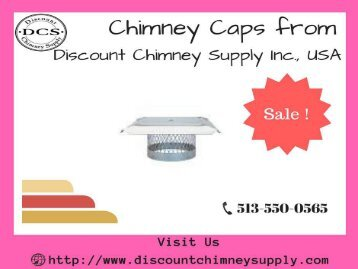 Best Chimney Caps from Discount Chimney Supply Inc., USA