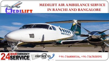 Best Medical Shifting by Medilift Air Ambulance Service in Ranchi and Bangalore