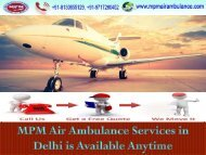 Book an Emergency Air Ambulance Services in Delhi by MPM Air Ambulance
