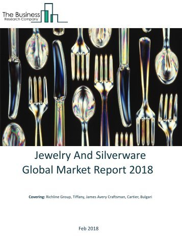Jewelry And Silverware Global Market Report 2018