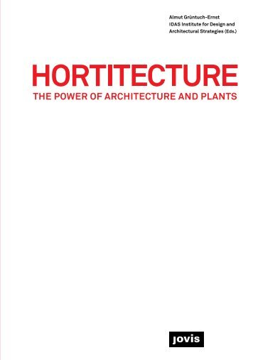 HORTITECTURE The Power of Architecture and Plants