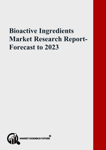 Bioactive Ingredients Market Analysis, Trend, Growth, Forecast 2023
