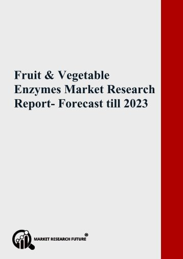 Fruit and Vegetable Enzymes Market Report- Forecast till 2023