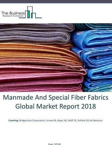 Manmade And Special Fiber Fabrics Global Market Report 2018