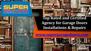 Top Rated and Certified Agency for Garage Doors Installations & Repairs