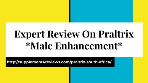 Praltrix South Africa Benefits and Side Effects!