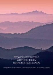 Entwicklungsleitbild Welterbe-Region Semmering - Schneealpe