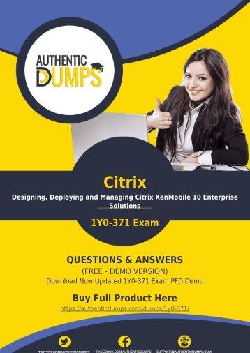 1Y0-371 Braindumps - Get Actual (2018) Citrix 1Y0-371 Exam Questions PDF