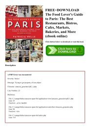 FREE~DOWNLOAD The Food Lover's Guide to Paris The Best Restaurants  Bistros  Cafes  Markets  Bakeries  and More (ebook online)