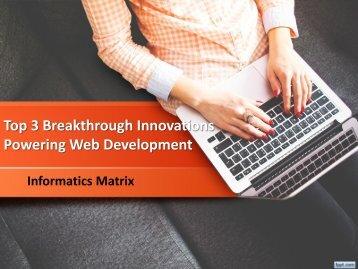 Top 3 Breakthrough Innovations Powering Web Development-converted