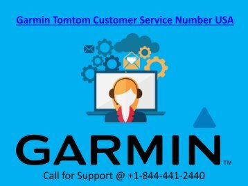 Tomtom Customer Service Number USA call us @ +1-844-441-2440 for any help
