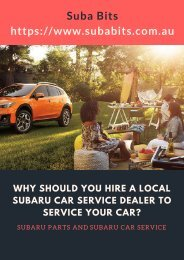 Why Should You Hire A Local Subaru Car Service Dealer to Service Your Car_
