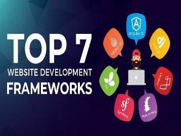 7 Most Popular Website Development Frameworks of 2018