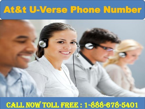 Dial 1-888-678-5401 At&t U-Verse Phone Number-converted