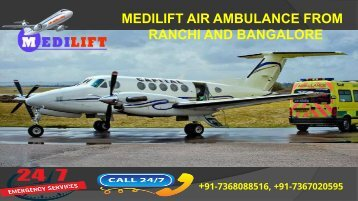 Safe and Secure Shifting by Medilift Air Ambulance Services in Ranchi and Bangalore