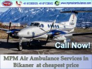 Now Get trusted MPM Air Ambulance Service in Bikaner