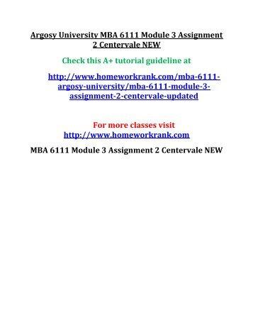 Argosy University MBA 6111 Module 3 Assignment 2 Centervale NEW