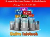 Onlive Infotech Deliver Cheapest Dedicated Server for Complex Websites