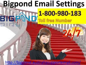 Aquire Technical Support By Optimizing Bigpond Email Setting  1-800-980-183