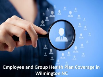 Employee and Group Health Plan Coverage in Wilmington NC