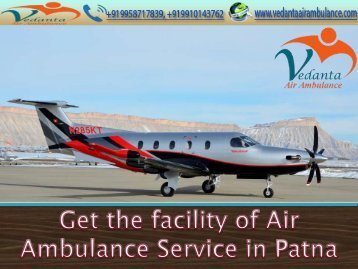 Hi-Tech Focalized Vedanta Air Ambulance in Patna