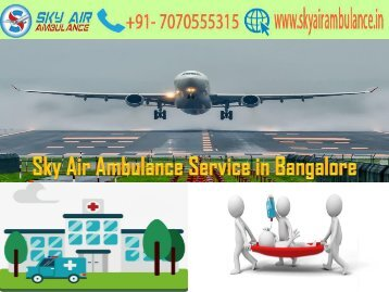 Get Sky Air Ambulance at an Economical Booking Fare in Bangalore