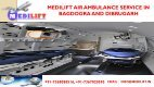 Inexpensive and Prime Air Ambulance Service in Bagdogra and Dibrugarh by Medilift - Page 3