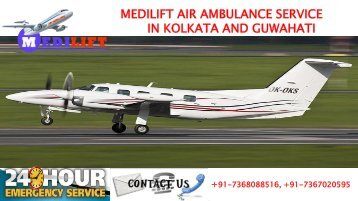 Supreme Shifting by Medilift Air Ambulance Service in Kolkata and Guwahati