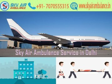 Get Sky Air Ambulance Service with Skilled Medical Team in Delhi