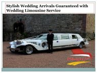 Stylish Wedding Arrivals Guaranteed with Wedding Limousine Service