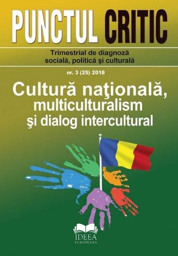 Punctul critic nr. 3 (25) 2018: Cultură naţională, multiculturalism şi dialog intercultural.