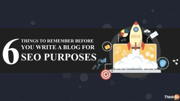 Writing A Blog For SEO Purposes: 6 Things To Remember