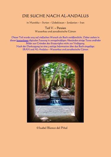 Die Suche nach al-Andalus - Teil V. - Persien - Wasserbau und paradiesische Gärten