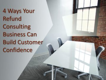 4 Ways Your Refund Consulting Business Can Build Customer Confidence4 Ways Your Refund Consulting Reviews Can Build Customer Confidence