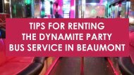 Tips For Renting The Dynamite Party Bus Service In Beaumont