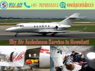 Get Sky Air Ambulance Service at a very Low Cost in Guwahati